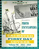 img - for Planty Photo Encyclopedia of Cacheted First Day Covers Volume VII - 1934- 1935 book / textbook / text book