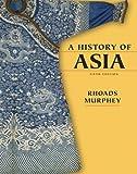 A History of Asia, Rhoads Murphey, 032134054X
