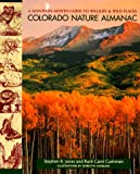 img - for Colorado Nature Almanac: A Month-by-Month Guide to Wildlife and Wild Places book / textbook / text book