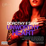 Unworthy Heart: The Donnellys, Book 1 | Dorothy F. Shaw