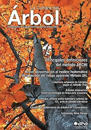 La Cultura del Árbol - nº 82 - diciembre 2018: Publicación Oficial de la Asociación Española de Arboricultura eBook: AEA, Asociación Española de Arboricultura: Amazon.es: Tienda Kindle