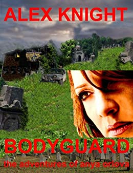 BODYGUARD the adventures of anya orlova by [Knight, Alex]