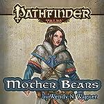 Mother Bears | Wendy N. Wagner