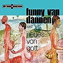 Neues von Gott Hörbuch von Funny van Dannen Gesprochen von: Funny van Dannen