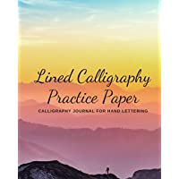 Lined Calligraphy Practice Paper: Calligraphy Journal for Hand Lettering (Modern Calligraphy, Hand Lettering & Brush Pen Lettering)