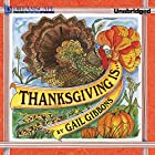 Thanksgiving Is.... Audiobook by Gail Gibbons Narrated by Marshall Qarie