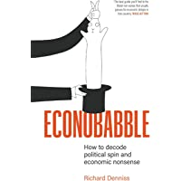 Econobabble: How to Decode Political Spin and Economic Nonsense