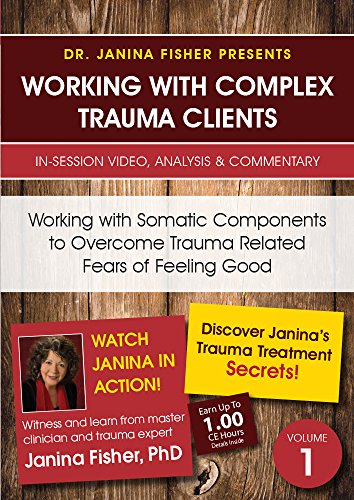 Working with Somatic Components to Overcome Trauma Related Fears of Feeling Good ()