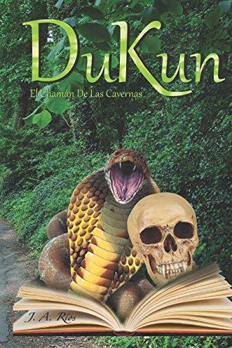 Dukun: El Chaman de las cavernas (Spanish Edition) [J. A. Rios] (Tapa Blanda)