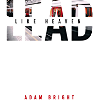 Lead Like Heaven: Leading to change atmospheres and lives (English Edition)