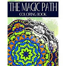 The Magic Path Coloring Book: Relaxation Series : Coloring Books For Adults, coloring books for adults relaxation, coloring book for grown ups, COLORAMA Coloring Book (Volume 2) by Smile Publishing (2016-01-05)
