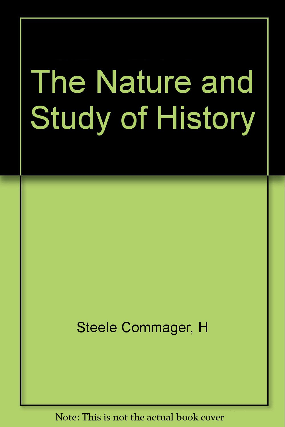 The Nature and Study of History, Steele Commager, H