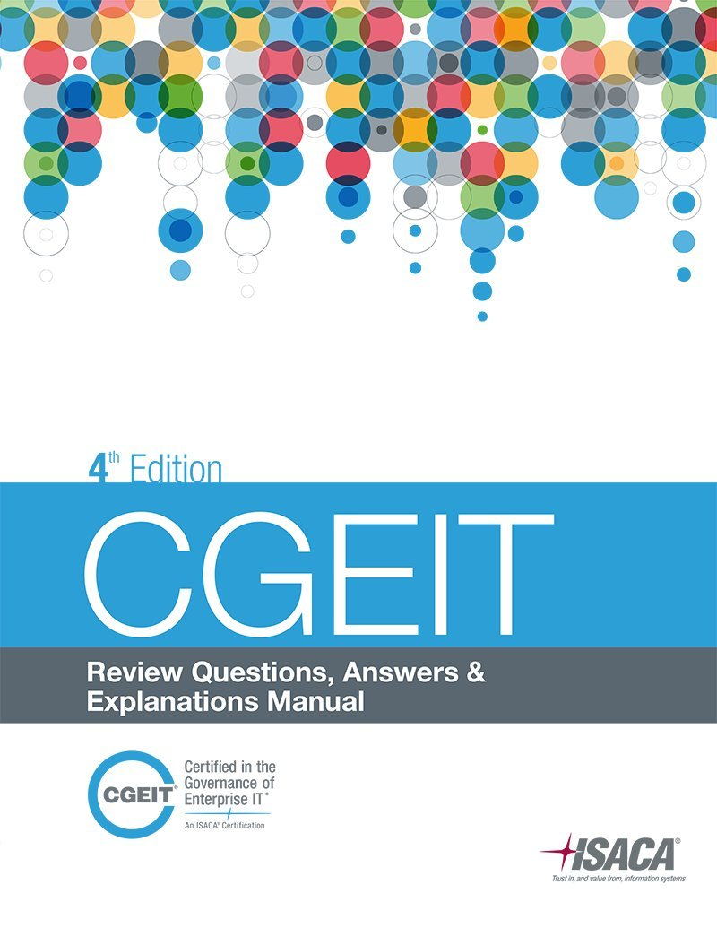 CGEIT Review Questions, Answers & Explanations, 4th Edition: Isaca:  9781604203745: Amazon.com: Books