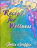 Recipes for Wellness, Julie Griffin and Peter M. Rogine, 1576910008