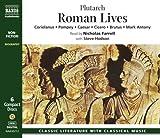 Roman Lives: Coriolanus, Pompey, Caesar, Cicero, Brutus, Mark Antony