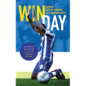 Win The Day: Courage, Positive Thinking and The Warrior Spirit