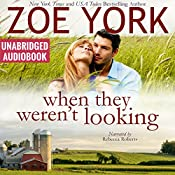 When They Weren't Looking: Wardham, Book 3 | Zoe York