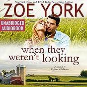 When They Weren't Looking: Wardham, Book 3 | Zoe York