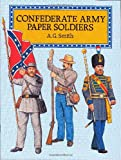 Confederate Army Paper Soldiers, A. G. Smith, 0486284530