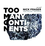 Too Many Continents by Nick Fraser