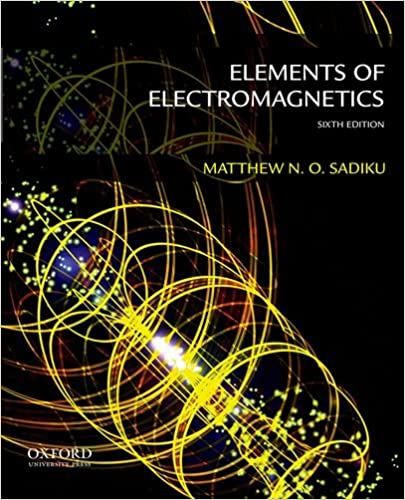 Solution manual for elements of electromagnetics by sadiku 4th edition.