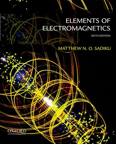 Elements of Electromagnetics The Oxford Series in Electrical and ...