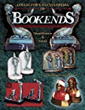 Collector's Encyclopedia of Bookends - Best Reviews Guide