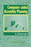 Computer-Aided Assembly Planning, Alain Delchambre, 9401050252