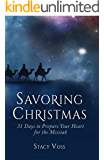 Savoring Christmas: 31 Days to Prepare Your Heart for the Messiah