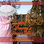Miss Darcy's Companion: A Pride and Prejudice Variation | Joana Starnes