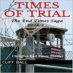 Times of Trial: An End Times Thriller Audiobook