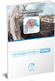 Papa Francisco. As Mensagens do Papa no Twitter
