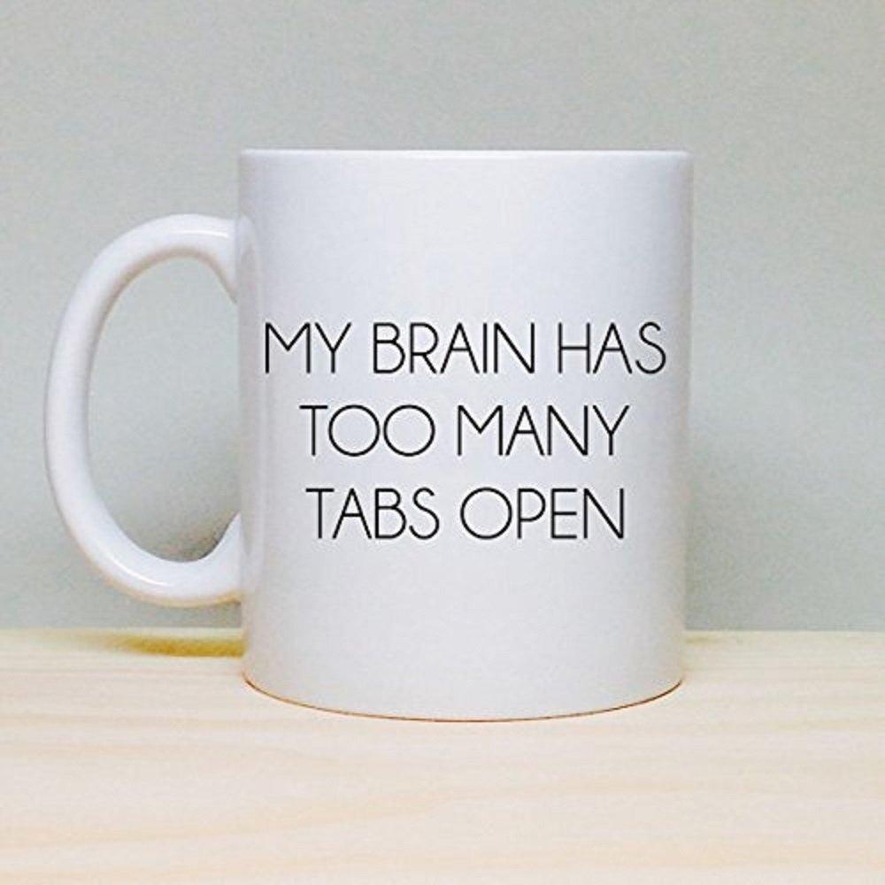 My Brain Has Too Many Tabs Open Mugs. Ceramic Coffee Mug, Computer Geek Gifts, Geek Mug, Nerd Gifts, Funny Coffee Mug, Funny Computer Gift