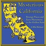 Eerie California: Strange Phenomena in the Golden State