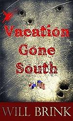 VACATION GONE SOUTH: A Novella