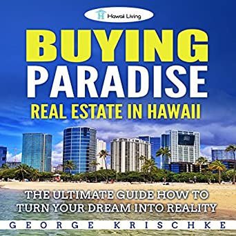 Amazon com: Buying Paradise - Real Estate in Hawaii: The