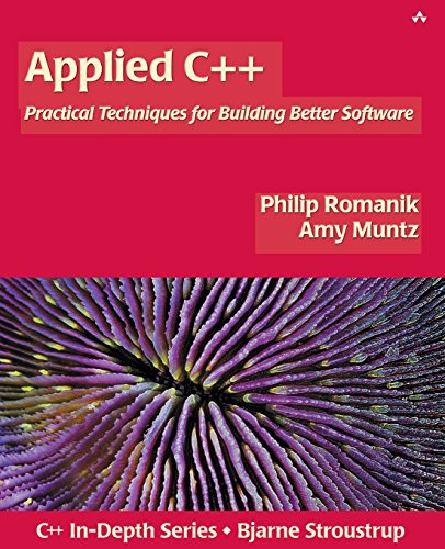 Applied C++: Practical Techniques for Building Better Software