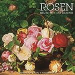 Rosen - Geschichten und Gedichte | Rainer Maria Rilke,Hugo von Hofmannsthal,Gotthold Ephraim Lessing