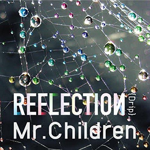 Mr.Children / REFLECTION(Drip)[DVD付初回限定盤]