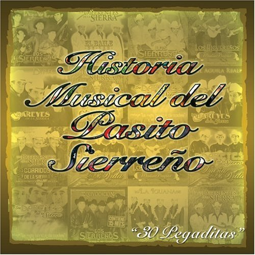 Historia Musical Del Pasito Sierreno by Various Artists