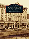 Ann Arbor in the 19th Century: A Photographic History by Grace Shackman front cover