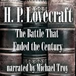 The Battle That Ended the Century   H. P. Lovecraft