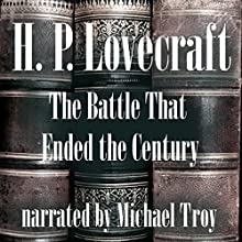 The Battle That Ended the Century Audiobook by H. P. Lovecraft Narrated by Michael Troy