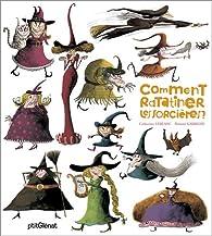 Comment ratatiner les sorcières ? par Catherine Leblanc