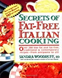 Secrets of Fat-Free Italian Cooking: Over 200 Low-Fat and Fat-Free, Traditional & Contemporary Recipes --From (Secrets of Fat-free Cooking)