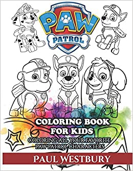 paw patrol coloring book for kids coloring all your favorite paw patrol characters paul westbury 9781541388659 books amazonca - Paw Patrol Coloring Book