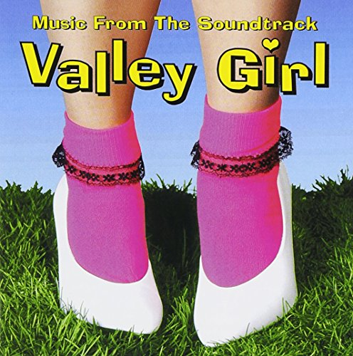 Valley Girl: Music From The Soundtrack by VALLEY GIRL