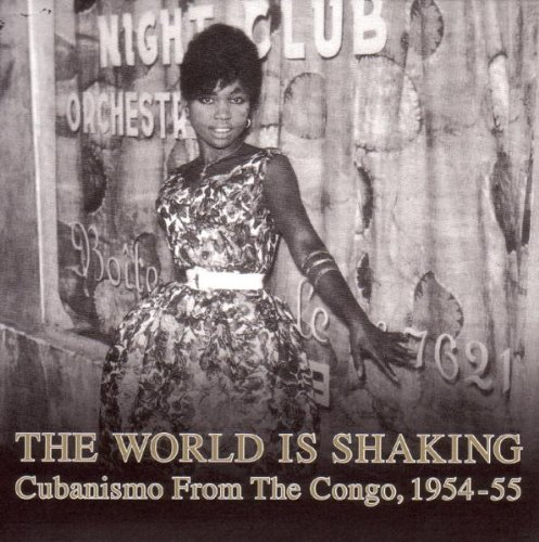 World Is Shaking: Cubanismo From The Congo 1954-55 by Honest Jon's