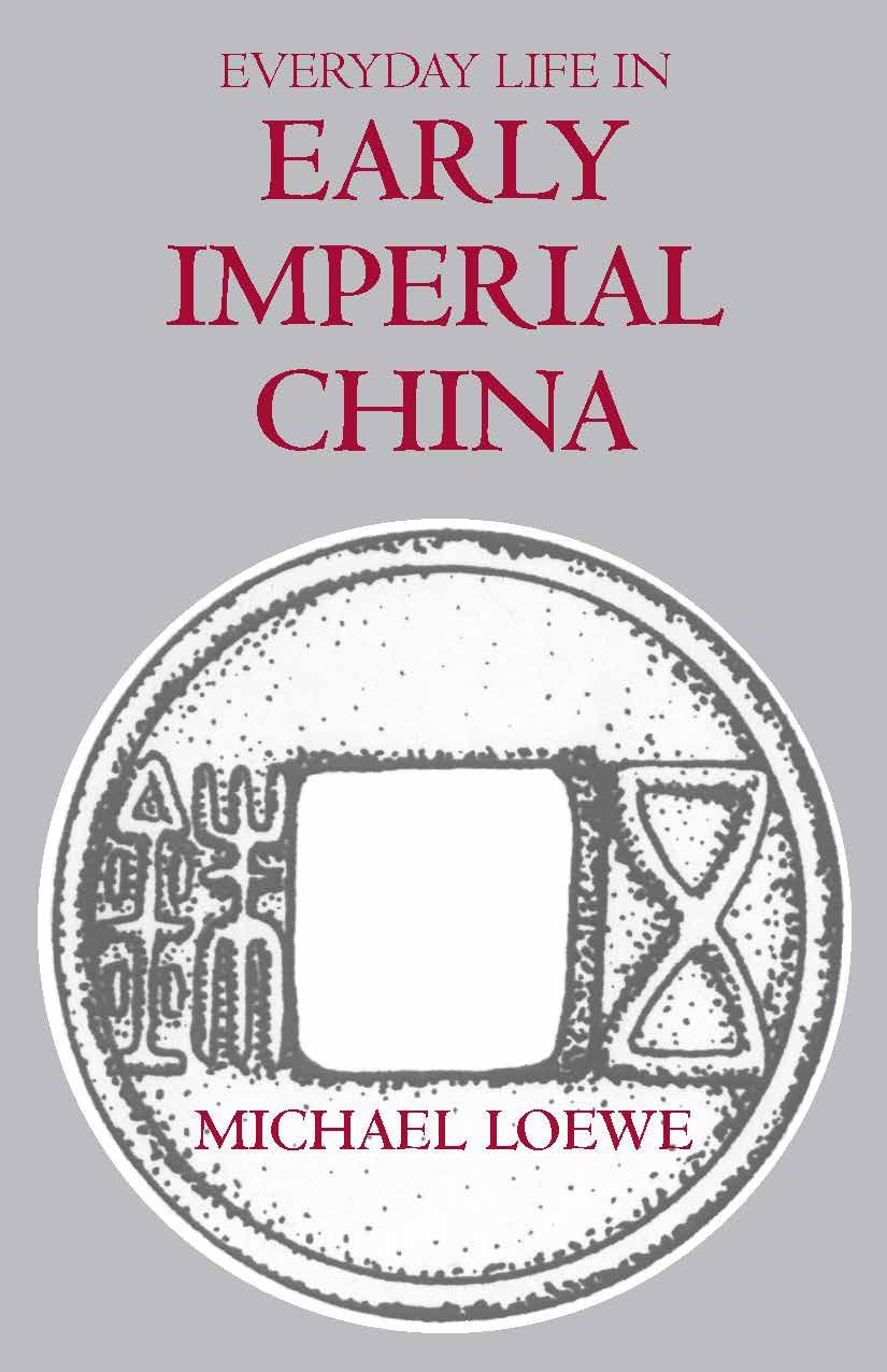 Everyday Life in Early Imperial China: During the Han Period, 202 BC-Ad  220: Michael Loewe: 9780872207585: Asia: Amazon Canada