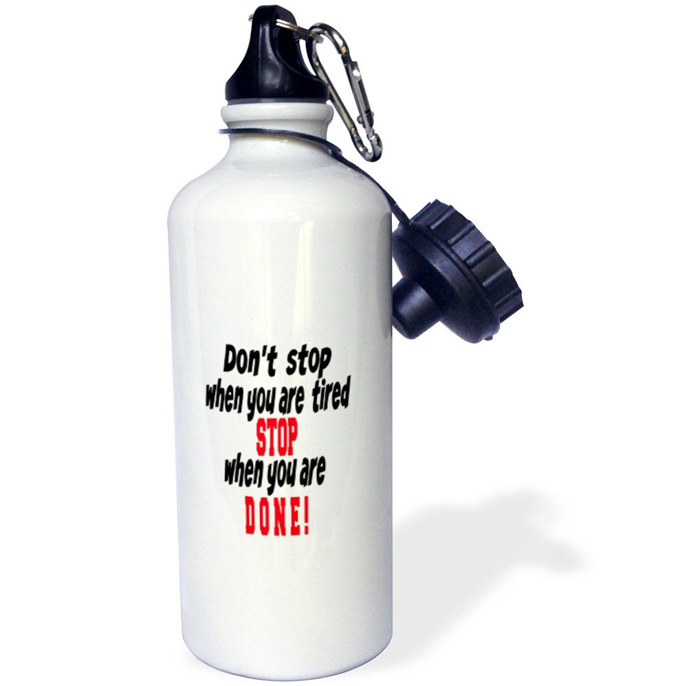Stop When You are Done Popular Saying Sports Water Bottle 21 oz Multicolored 3dRose wb/_218105/_1 Dont Tired